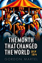 The Month that Changed the World: July 1914…