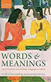 Goddard, Cliff: Words and Meanings: Lexical Semantics Across Domains, Languages, and Cultures