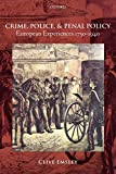 Emsley, Clive: Crime, Police, and Penal Policy: European Experiences 1750-1940