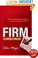 Firm Commitment: Why the corporation is failing us and how to restore trust in it