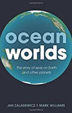 Ocean Worlds: The story of seas on Earth and…