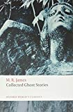 James, M. R.: Collected Ghost Stories (Oxford World's Classics)