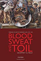 Blood, Sweat, and Toil: Remaking the British…