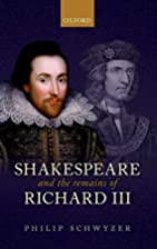Shakespeare and the Remains of Richard III…