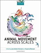 Animal Movement Across Scales by Lars-Anders…
