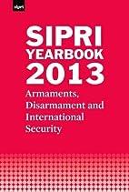 SIPRI Yearbook 2013: Armaments, Disarmament…