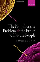 The Non-Identity Problem and the Ethics of…
