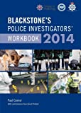 Connor, Paul: Blackstone's Police Investigators' Workbook 2014