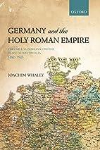 Germany and the Holy Roman Empire: Volume I:…