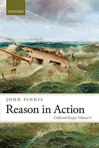 reason-in-action-collected-essays-volume-i-collected-essays-of-john-finnis
