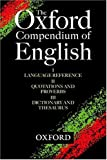 Law, Jonathan: The Oxford Compendium of English : Oxford Language Reference, Oxford Quotations and Proverbs, Oxford Dictionary and Thesaurus