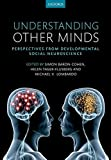 Baron-Cohen, Simon: Understanding Other Minds: Perspectives from developmental social neuroscience