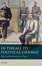 In Thrall to Political Change: Police and…