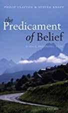 The Predicament of Belief: Science,…