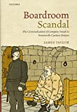 Taylor, James: Boardroom Scandal: The Criminalization of Company Fraud in Nineteenth-Century Britain