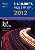 Cooper, Simon: Blackstone's Police Manual Volume 3: Road Policing 2012 (Blackstone's Police Manuals)