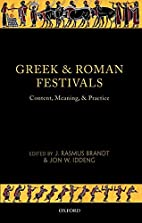 Greek and Roman Festivals: Content, Meaning,…