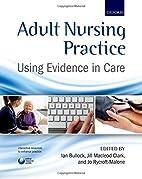 Adult Nursing Practice: Using evidence in…