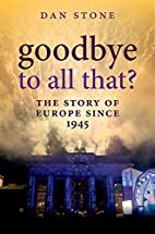 Goodbye to All That?: A History of Europe…