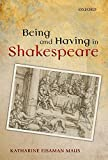 Eisaman Maus, Katharine: Being and Having in Shakespeare
