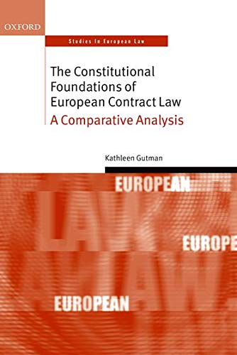 the-constitutional-foundations-of-european-contract-law-a-comparative-analysis-oxford-studies-in-european-law