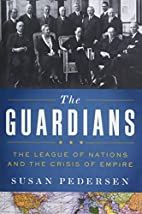 The Guardians: The League of Nations and the…