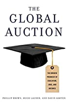 The Global Auction: The Broken Promises of…