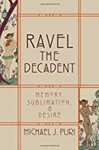 Ravel the decadent : memory, sublimation,…