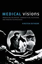 Medical Visions: Producing the Patient…