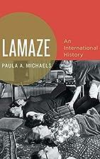 Lamaze: An International History by Paula A.…