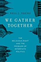 We Gather Together: The Religious Right and…