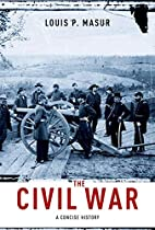 The Civil War: A Concise History by Louis P.…