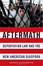 Aftermath: Deportation Law and the New…
