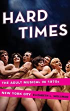 Hard Times: The Adult Musical in 1970s New…