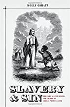 Slavery and Sin: The Fight against Slavery…