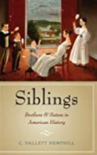 Siblings: Brothers and Sisters in American…