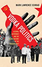 Vodka Politics: Alcohol, Autocracy, and the…