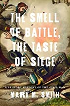 The Smell of Battle, the Taste of Siege: A…