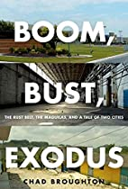 Boom, Bust, Exodus: The Rust Belt, the…