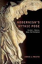 Modernism's mythic pose : gender,…