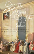 The World of the Salons: Sociability and…