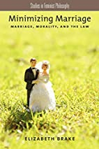 Minimizing Marriage: Marriage, Morality, and…