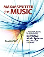 Max/MSP/Jitter for Music: A Practical Guide…