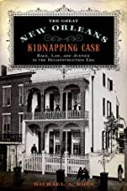 The Great New Orleans Kidnapping Case: Race,…