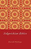 Phillips, David: Sidgwickian Ethics