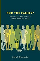 For the Family?: How Class and Gender Shape…