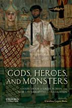 Gods, Heroes, and Monsters: A Sourcebook of…