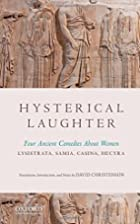 Hysterical Laughter: Four Ancient Comedies…