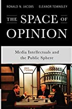 The Space of Opinion: Media Intellectuals…