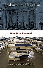 Retributivism Has a Past: Has It a Future?…